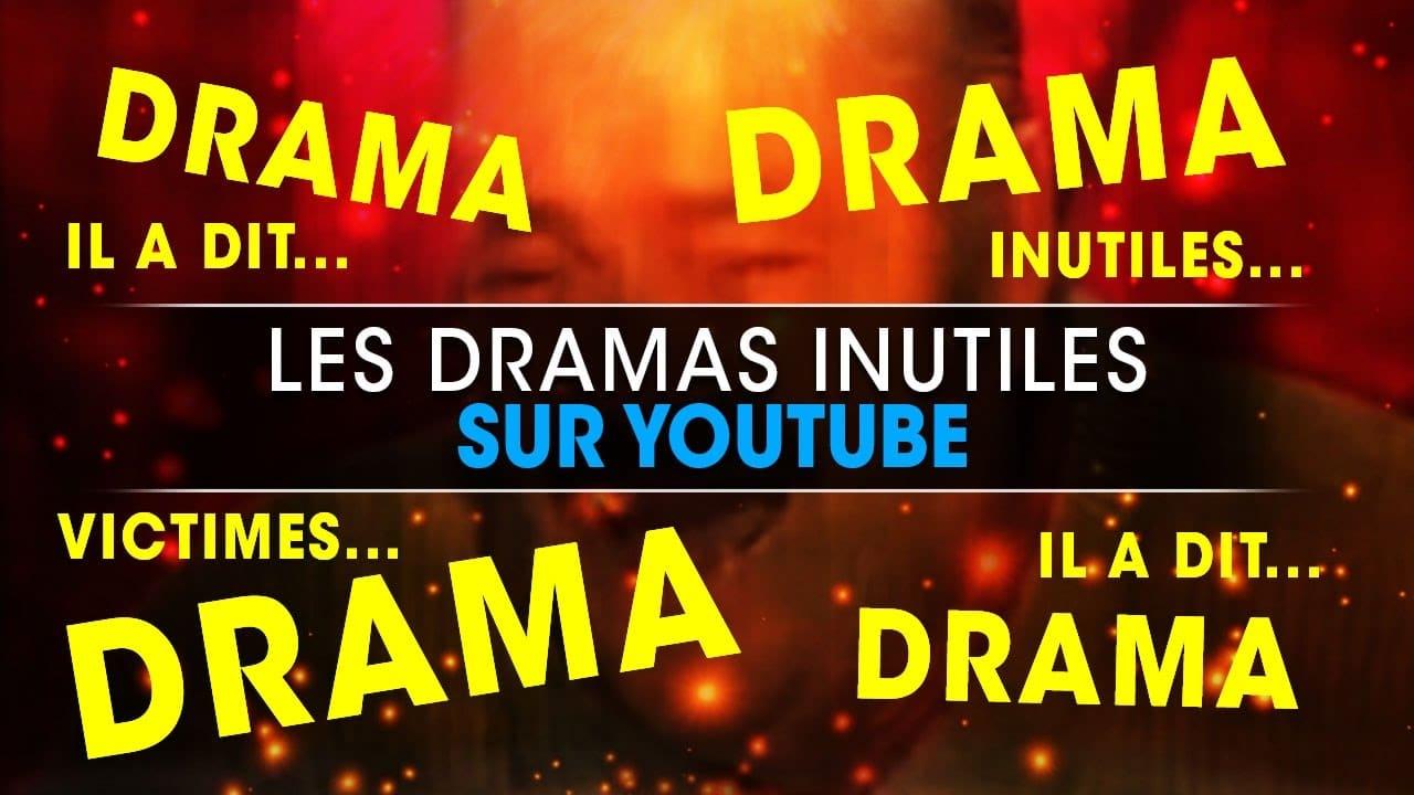 les-dramas-inutiles-sur-youtube