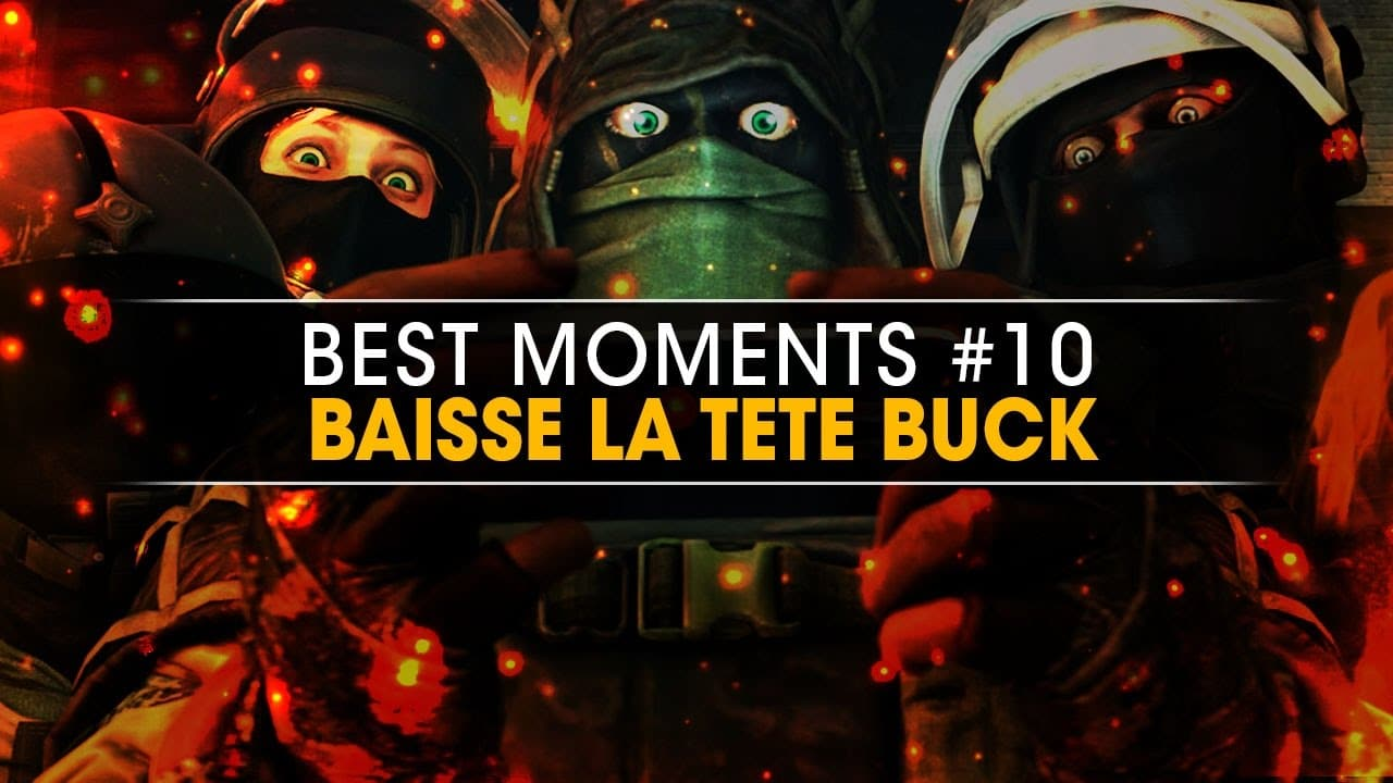 baisse-la-tete-buck-best-moments-10-r6s