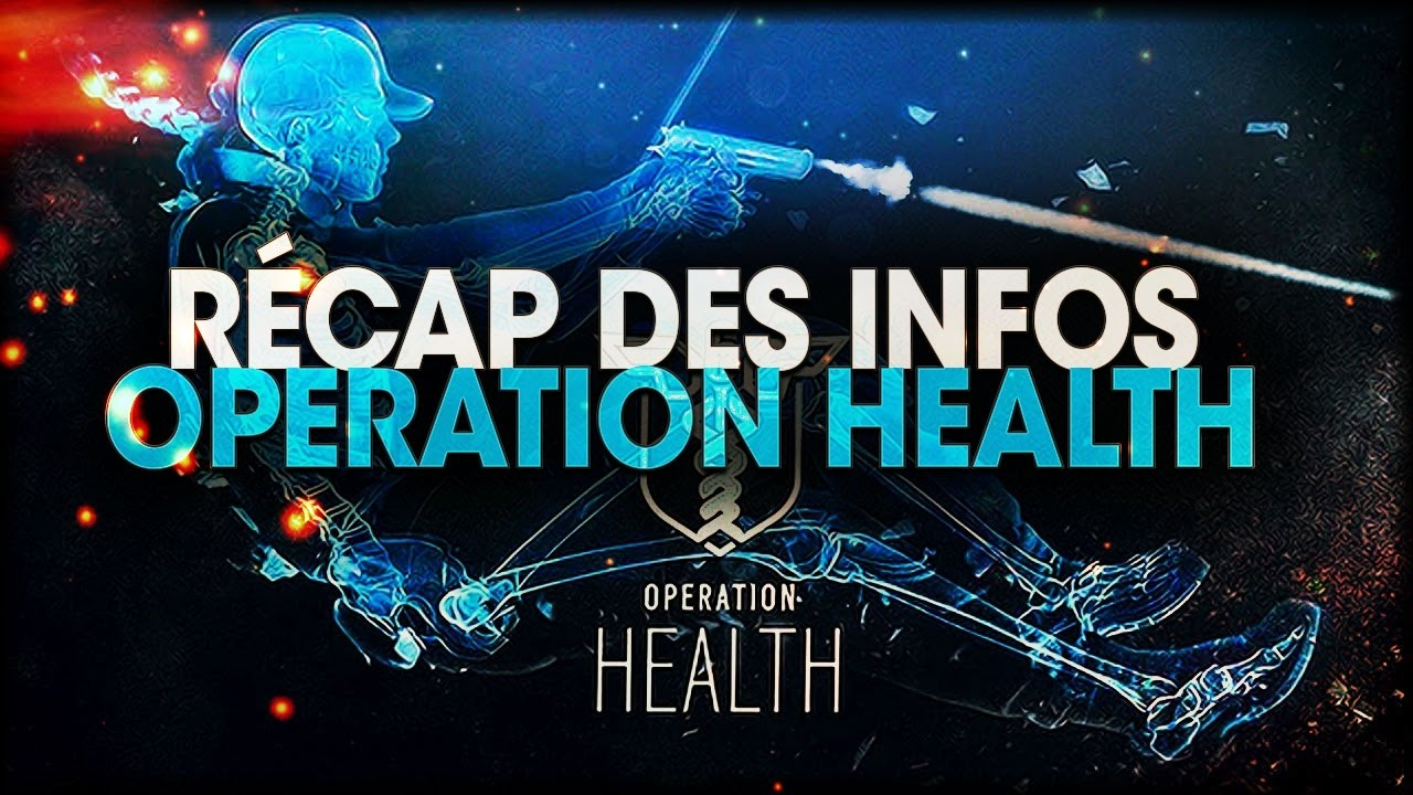 recap-des-infos-de-loperation-health-rainbow-six-siege