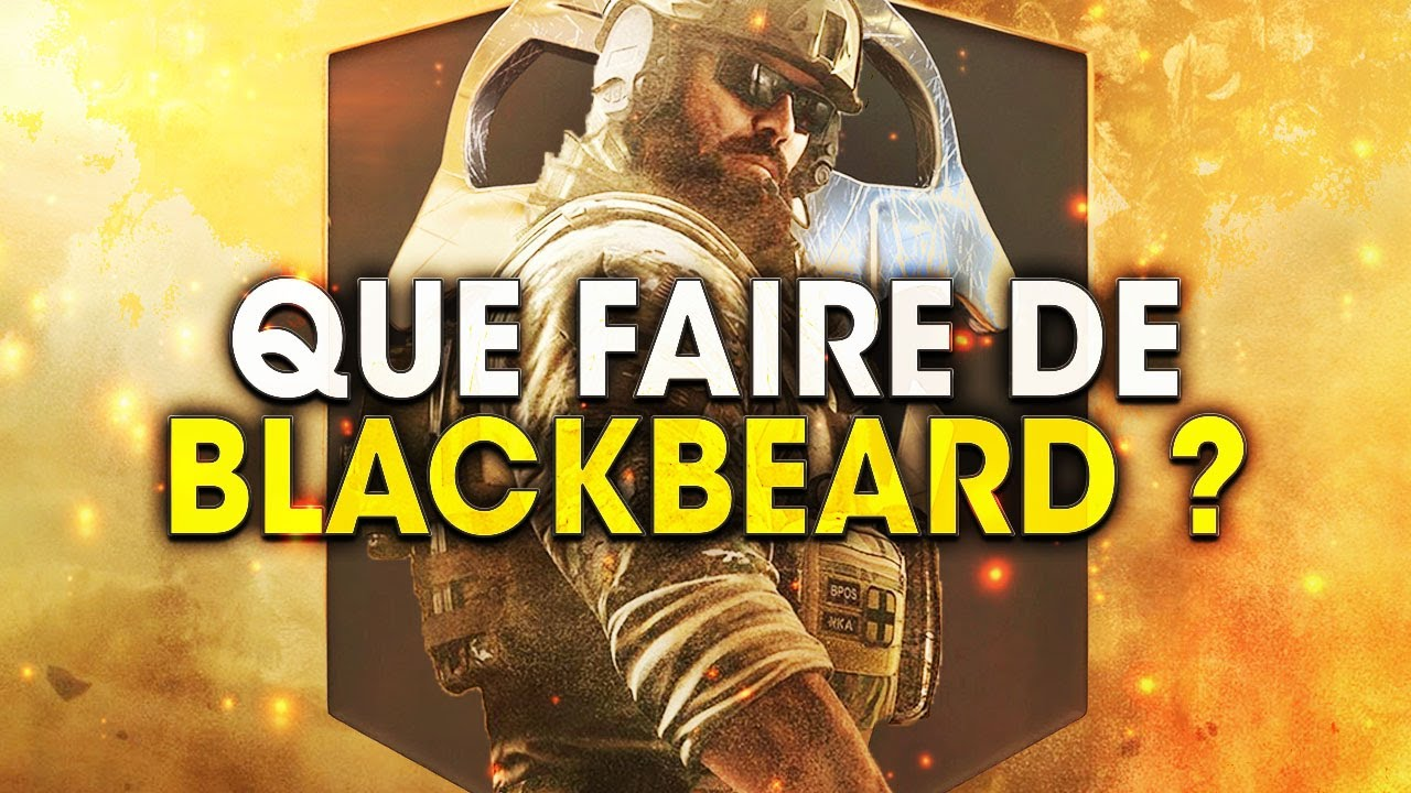 que-faut-il-faire-de-blackbeard-rainbow-six-siege